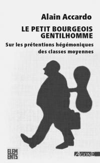 Le petit bourgeois gentilhomme : Sur les prétentions hégémoniques des classes moyennes