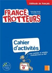 France-Trotteurs Methode De Francais - Niveau 1: Cahier D'Activites, Avec Portfolio Et Activites D'Entrainement