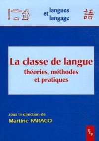 La classe de langue : Théorie, méthodes et pratiques