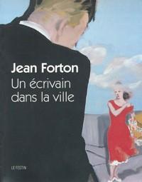 Jean Forton : Un écrivain dans la ville