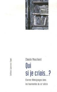 Qui si je criais...? : Oeuvres-témoignages dans les tourmentes du XXe siècle