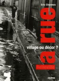 La rue, village ou décor ? : Enquêtes sociologiques sur deux rues de Belleville
