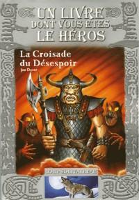 Loup Solitaire, Tome 15 : La Croisade du désespoir