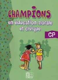 Champions en Education Morale et Civique CP