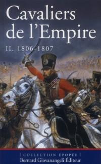Cavaliers de l'Empire. Tome II. de 1806 a 1807