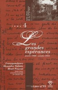 Correspondance 1916-1959 : Tome 4, Les Grandes Espérances, janvier 1928 - octobre 1934