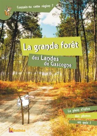 La Grande Foret des Landes de Gascogne
