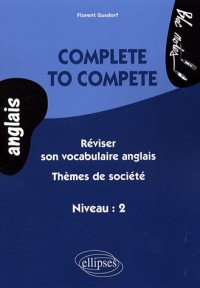 Complete Reviser Son Vocabulaire Anglais Themes & Societes Niveau 2