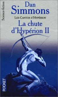 Les cantos d'Hypérion, tome 2 : La chute d'Hypérion