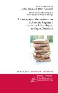 La réception des mémoires d'Ancien Régime : discours historique, critique, littéraire