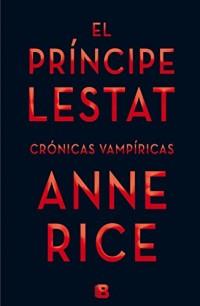 El principe lestat  /  Prince Lestat