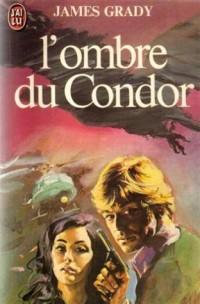 L'ombre du condor : J'ai lu n° 1065