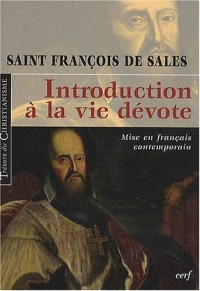 Introduction à la vie dévote. Mise en français contemporain