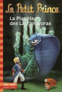 Le Petit Prince 17 : la Planete des Lacrimavores