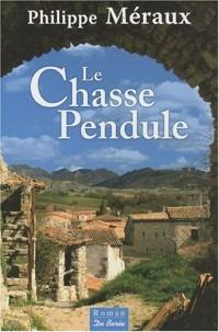 Chasse-Pendule (le)