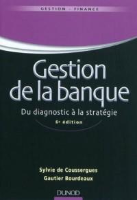 Gestion de la banque - 6ème édition - Du diagnostic à la stratégie