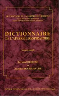 Dictionniare de l'appareil respiratoire français-anglais : Avec l'anatomie thoracopulmonaire