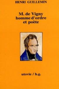 Cahiers Henri Guillemin, M. : de Vigny, homme d'ordre et poète