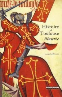 Histoire de Toulouse illustrée