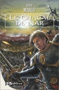 Des Tyrans et des Rois, tome 1 : Le Chacal de Nar