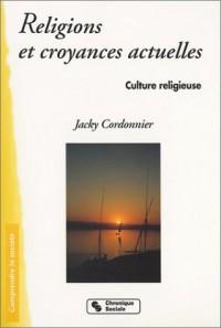 Culture religieuse, tome 4 : Religions et croyances actuelles
