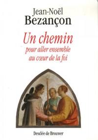 Un Chemin pour Aller au Coeur de la Foi (N ed)