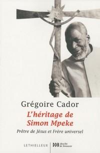 L'héritage de Simon Mpeke : Prêtre de Jésus et Frère universel