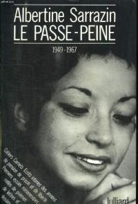 Le Passe-peine : 1949-1967 [Broché] by Sarrazin, Albertine, Duranteau, Josane