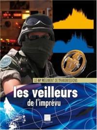 Les veilleurs de l'imprévu : Le 44e régiment de transmissions