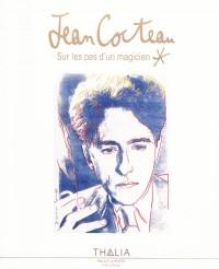 Jean Cocteau : Sur les pas d'un magicien