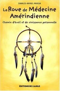 La roue de médecine amérindienne : Chemin d'éveil et de croissance personnelle