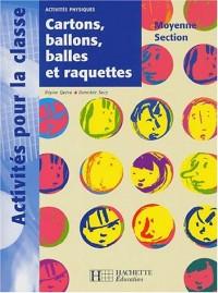 Cartons, ballons, balles et raquettes Moyenne Section