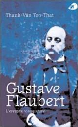 Gustave Flaubert. L'eremita viaggiatore