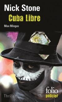 Cuba Libre: Une enquête de Max Mingus