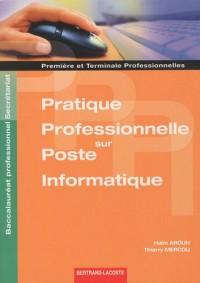 Pratique professionnelle sur poste informatique 1e et Tle Bac pro secrétariat : Travaux professionnels de synthèse