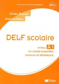 Delf scolaire niveau A1 du cadre européen commun de référence : Livre du professeur (1CD audio)