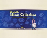 Singtail's Idiom Collection: Vol. 1