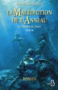 La Malédiction de l'Anneau, Tome 3 : Le Trésor du Rhin