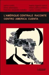 L'Amérique Centrale raconte - Centro America cuenta