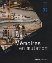 Lyon, La Confluence - Mémoires en mutation : Cahier n°2