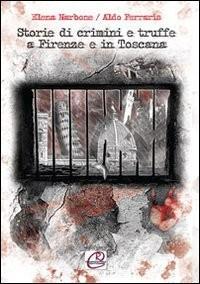Narbone, E: Storie di crimini e truffe a Firenze e in Toscan