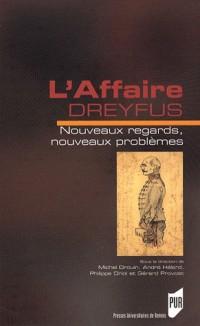 L'affaire Dreyfus : Nouveaux regards, nouveaux problèmes
