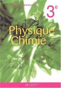 Étincelle : Physique Chimie, 3e (Manuel)