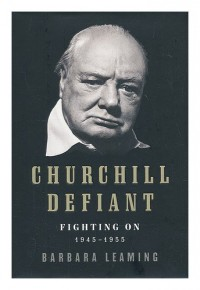 Churchil defiant : fighting on, 1945-1955