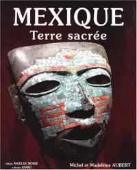 Mexique : Terre sacrée