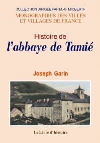 L'Abbaye de Tamie (Histoire de)