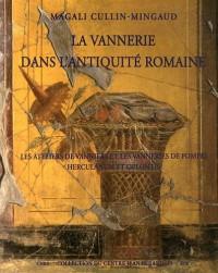 La vannerie dans l'Antiquité romaine : Les ateliers de vanniers et les vanneries de Pompéi, Herculanum et Oplontis