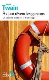 À quoi rêvent les garçons: Un apprenti pilote sur le Mississippi [Poche]