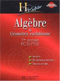 Algèbre et Géométrie euclidienne PCSI-PTSI 1ère année, édition 2003 : Cours et exercices corrigés