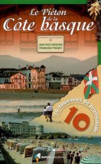 Le piéton de la côte basque : 10 itinéraires de promenade